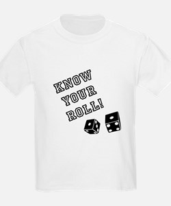 Know Your Roll! T-Shirt