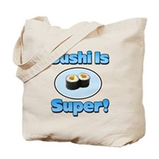 Sushi is Super 2 Tote Bag