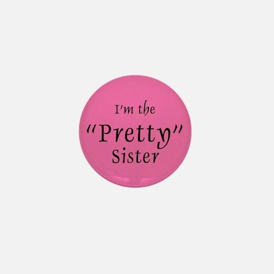 Pretty Sister Mini Button