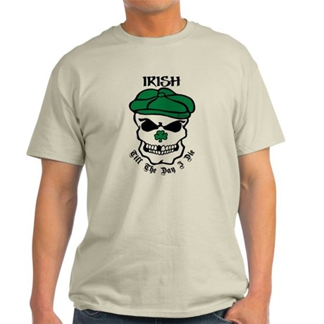 IRISH Till The Day I Die Light T-Shirt