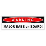 Bumper Sticker - Warning: Major Babe On Board