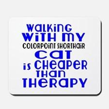 Walking With My colorpoint shorthair Cat Mousepad