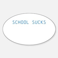 school sucks Decal