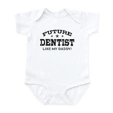 Future Dentist Like My Daddy Infant Bodysuit