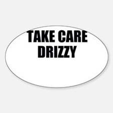 take care - drizzy Decal