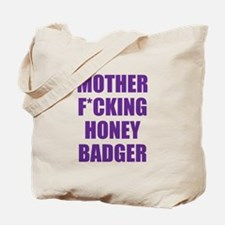 mother f***ing honey badger Tote Bag