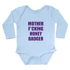 mother f***ing honey badger Long Sleeve Infant Bod