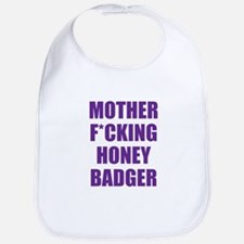 mother f***ing honey badger Bib
