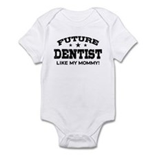 Future Dentist Like My Mommy Infant Bodysuit