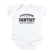 Future Dentist Like My Mommy Onesie