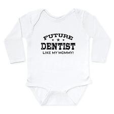 Future Dentist Like My Mommy Long Sleeve Infant Bo