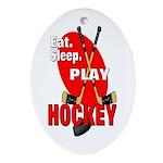 Eat Sleep Play Hockey Oval Ornament