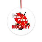 Eat Sleep Play Hockey Ornament (Round)