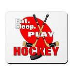 Eat Sleep Play Hockey Mousepad