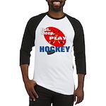 Eat Sleep Play Hockey Baseball Jersey