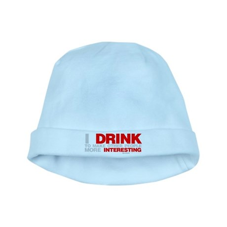 I Drink To Make People More Interesting baby hat