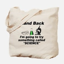 Stand Back It's Science Tote Bag
