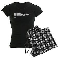 Dear Algebra Your X Left Pajamas
