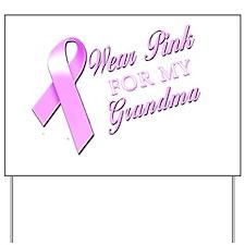 I Wear Pink for my Grandma Yard Sign