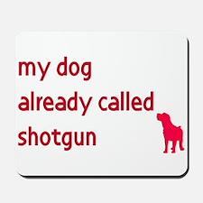 My dog already called shotgun Mousepad