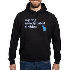 My dog already called shotgun Hoodie (dark)