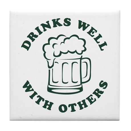 Drinks Well With Others [beer] Tile Coaster