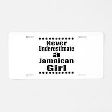 Never Underestimate A Jamai Aluminum License Plate