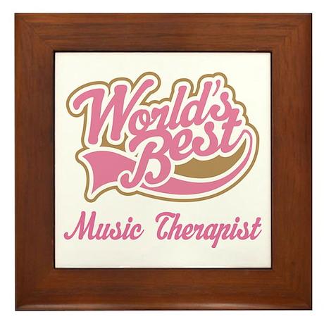 Music Therapist (World's Best) Framed Tile
