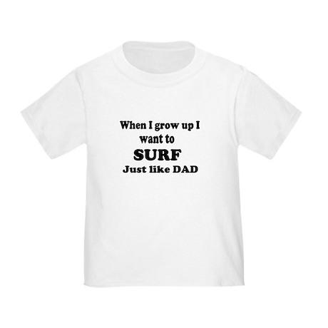 Surf like dad Toddler T-Shirt