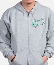 I Wear Teal for my Mother In Zip Hoodie