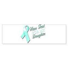 I Wear Teal for my Daughter Bumper Sticker