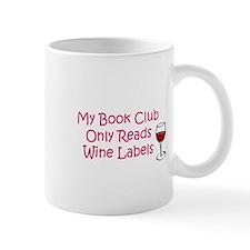 My book club only reads wine Mug