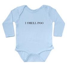 i smell poo Long Sleeve Infant Bodysuit