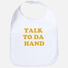 talk to da hand Bib
