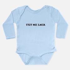 txt me l8er Long Sleeve Infant Bodysuit