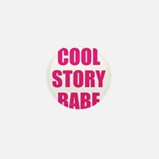 cool story babe Mini Button