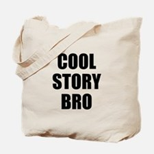 cool story bro Tote Bag