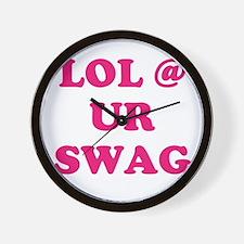 lol at your swag Wall Clock