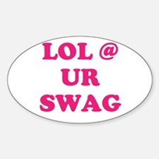 lol at your swag Decal