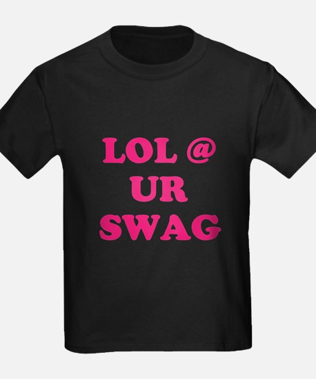lol at your swag T