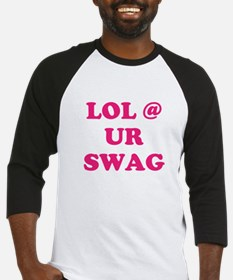 lol at your swag Baseball Jersey