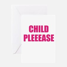 child please Greeting Card