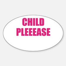 child please Sticker (Oval)