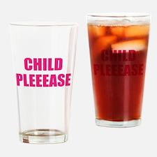 child please Drinking Glass
