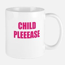 child please Mug