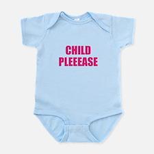 child please Infant Bodysuit