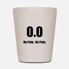No Pain Shot Glass