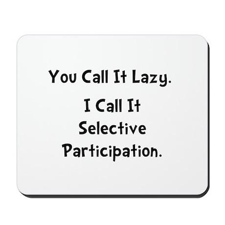 Selective Participation Mousepad