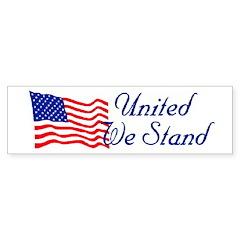 Bumper Sticker United We Stand