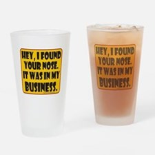HEY, I FOUND YOUR NOSE Drinking Glass